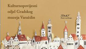 Vodič kroz stalni postav Kulturnopovijesnog odjela Gradskog muzeja Varaždin