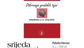 OTKRIVANJE GRADSKIH TAJNI / VARAŽDIN U 17. STOLJEĆU Predstavljanje monografije autorice Višnje Burek