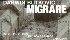 DARWIN BUTKOVIĆ: Migrare / Izložba u povodu 40. obljetnice autorova umjetničkog stvaralaštva