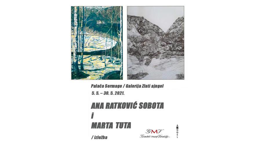 Izložba: Ana Ratković Sobota i Marta Tuta