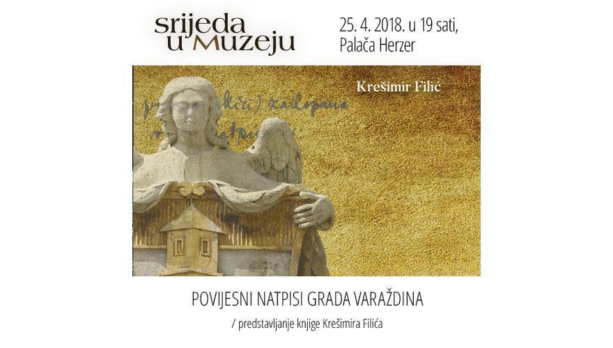 Povijesni natpisi grada Varaždina / Predstavljanje knjige Krešimira Filića
