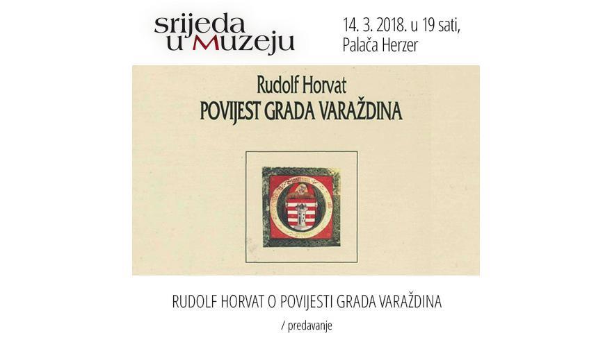 Rudolf Horvat o Povijesti grada Varaždina