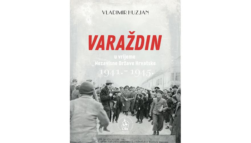 Varaždin u vrijeme Nezavisne Države Hrvatske (1941. – 1945.)