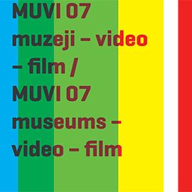 Festival muzejskog filma i multimedije MUVI 07: MUZEJI-VIDEO-FILM